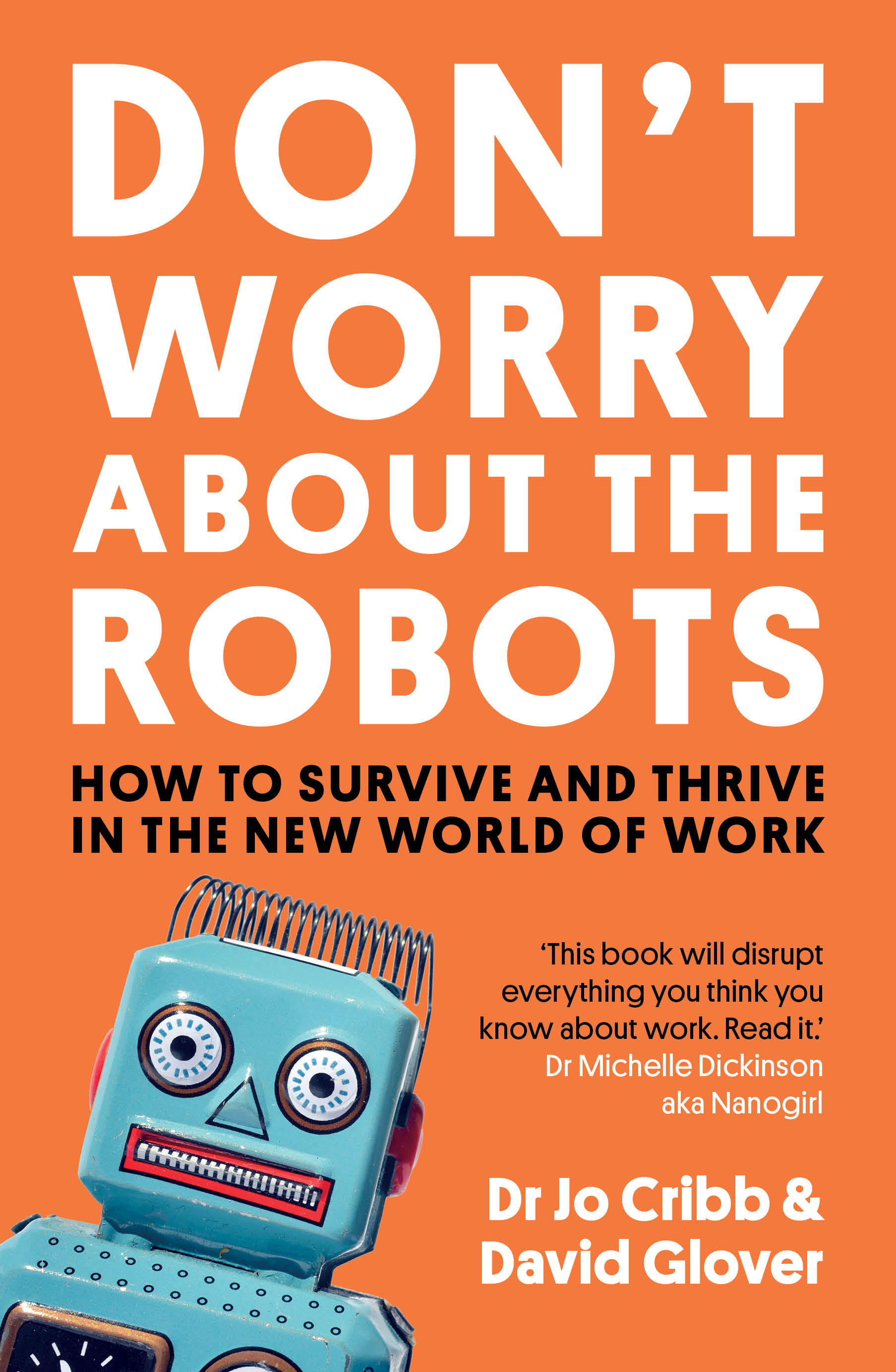 Don-t-Worry-About-the-Robots-How-to-Survive-and-Thrive-in-The-New-World-of-Work