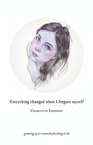 Everything Changed When I Forgave Myself: growing up is a wonderful thing to do