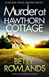 Murder at Hawthorn Cottage (Melissa Craig, #1)
