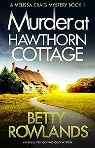 Murder at Hawthorn Cottage (Melissa Craig, #1)