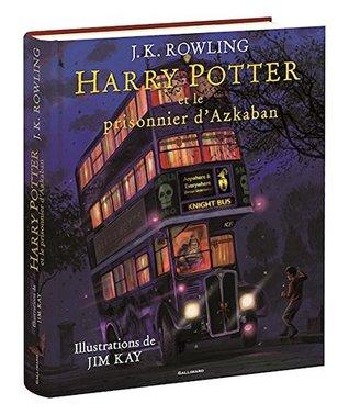 Harry Potter, III: Harry Potter et le Prisonnier D 'azkaban-Edition Illustre