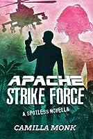 Apache Strike Force (Spotless, #4.5)