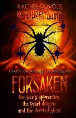 Forsaken (the Seer's Apprentice, the Pearl Dragon, and the Devoted Ghost)