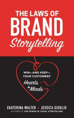 The-Laws-of-Brand-Storytelling-Win-And-Keep-Your-Customers-Hearts-and-Minds