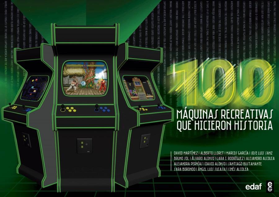 100 máquinas recreativas que hicieron historia  by  Varios