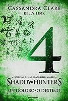 Un doloroso destino (Ghosts of the Shadow Market, #4)