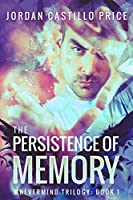 The Persistence of Memory (Mnevermind #1)