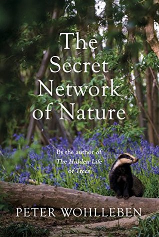 the secret wisdom of nature trees animals and the extraordinary