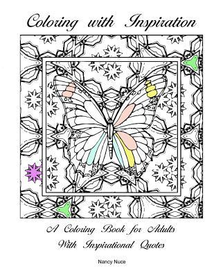 Coloring with Inspiration: A Coloring Book for Adults with Inspirational Quotes Nancy Nuce
