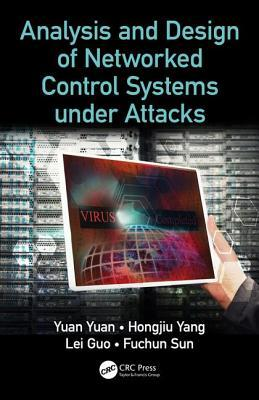 Analysis and Design of Networked Control Systems Under Attack