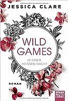 Wild Games - In einer heißen Nacht (Games, #1)