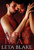 Alpha Heat (Heat of Love, #2)