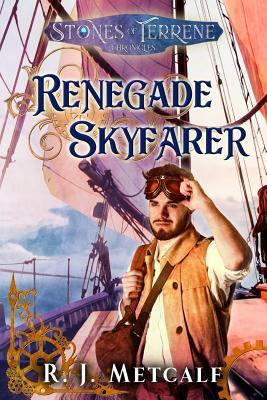 Renegade Skyfarer by R.J. Metcalf