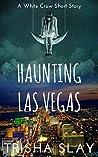 Haunting Las Vegas: A White Crow Short Story