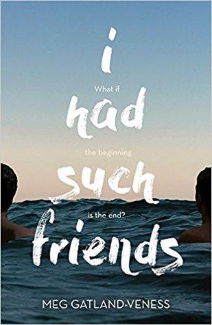 I Had Such Friends by Meg Gatland-Veness