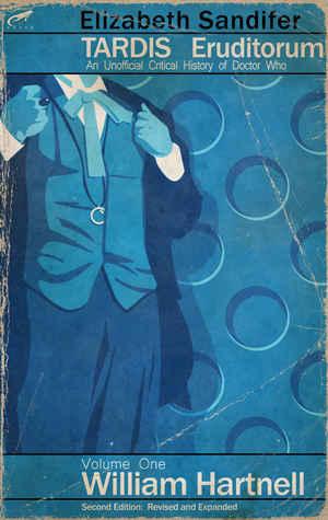 TARDIS Eruditorum - A Critical History of Doctor Who Volume 1: William Hartnell (TARDIS Eruditorum, #1)