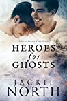 Heroes for Ghosts (Love Across Time, #1)