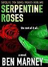 Serpentine Roses (Max Allen Book 2)