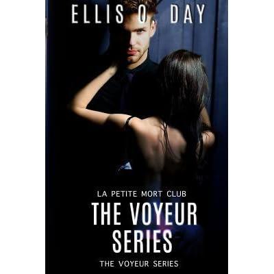 The Voyeur Series: La Petite Morte Club by Ellis O Day