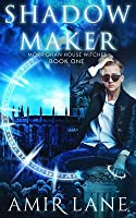 Shadow Maker (Morrighan House Witches, #1)