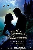 The Duchess Inheritance (Jordinia Book 2)