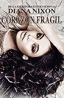 Corazón Frágil (Corazón Herido, #2)