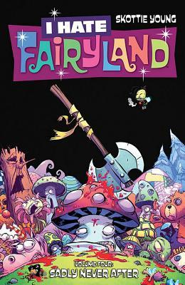 I Hate Fairyland, Vol. 4: Sadly Never After