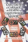 Cast, Crew & Carnage: The Filming of Castlewood Manor (My American Almost-Royal Cousin Series, #2)
