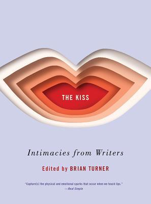 The Kiss: Intimacies from Writers