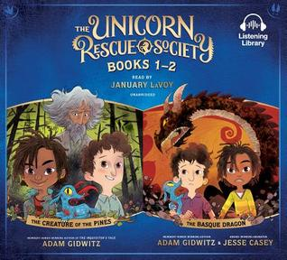 Unicorn Rescue Society Books 1-2: The Creature of the Pines; The Basque Dragon