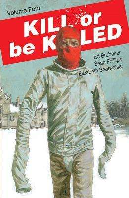 Kill or be Killed, Vol. 4 by Ed Brubaker