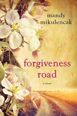 Forgiveness Road: A Powerful Novel of Compelling Historical Fiction