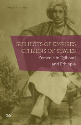 Subjects of Empires/Citizens of States: Yemenis in Djibouti and Ethiopia