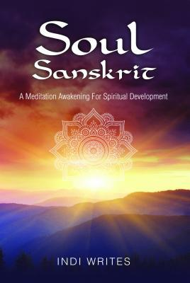 Soul Sanskrit: A Meditation Awakening for Spiritual Development