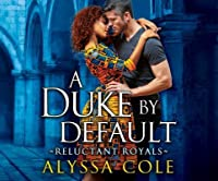A Duke by Default (Reluctant Royals, #2)