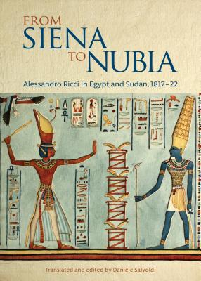 From Siena to Nubia: Alessandro Ricci in Egypt and Sudan, 1817 - 22