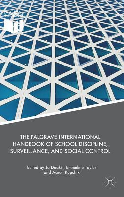 The Palgrave International Handbook of School Discipline, Surveillance, and Social Control