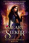Heart Seeker (The Fire Heart Chronicles Book 1)