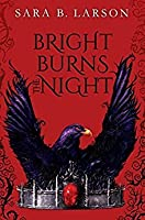Bright Burns the Night (Dark Breaks the Dawn Duology Book 2)