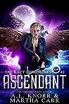 Ascendant: The Revelations of Oriceran (The Kacy Chronicles, #2)