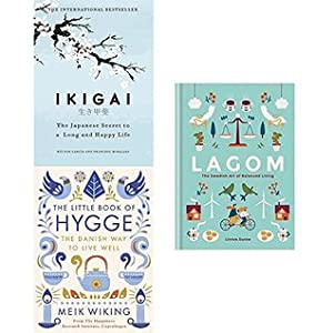 Ikigai: The Japanese Secret to a Long and Happy Life, The Little Book of Lykke, Lagom: The Swedish Art of Balanced Living
