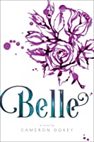 "Belle: A Retelling of ""Beauty and the Beast"""