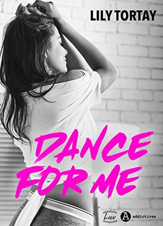 Dance For Me by Lily Tortay