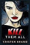 Kill Them All (The White Knight & Black Valentine Series, #4)