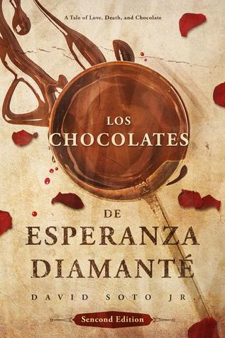 Los Chocolates De Esperanza Diamanté: A Tale of Love Death and Chocolate 2nd Edition