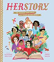 Herstory: 50 Women and Girls Who Shook Up the World
