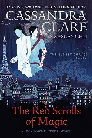 The Red Scrolls of Magic (The Eldest Curses, #1) by Cassandra Clare, Wesley Chu
