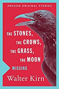 The Stones, the Crows, the Grass, the Moon
