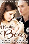 Mama Bear (Hers to Protect, #1)