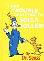 Dr Seuss Mini - I Had Trouble in Getting to Solla Sollew
